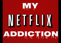 My Netflix Addiction: The Fall