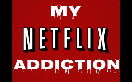 My Netflix Addiction: The Fall