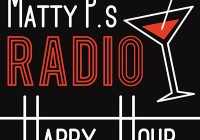 Matty Ps Radio Happy Hour Gets Suave!