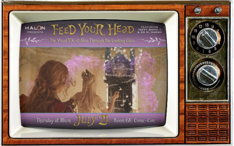 SMC TV SDCC Alternate Show 2016 Feed Your Head The Visual FX of Alice Through the Looking Glass